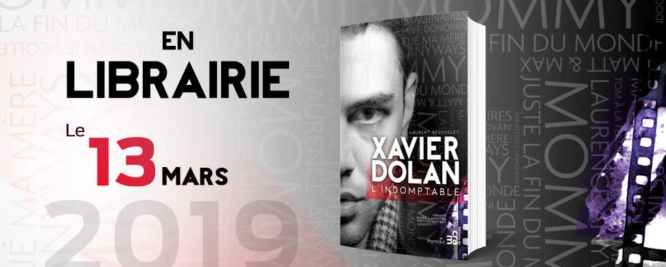 Biographie Xavier Dolan par Laurent Beurdeley